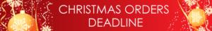Christmas orders deadline